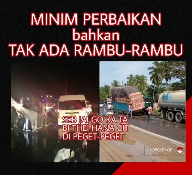 Ruas Jalan Medan-b.Aceh, Idi Cut Telah Banyak Makan Korban Baik Siang Hari Dan Terlebih Lagi Pada Malam Hari