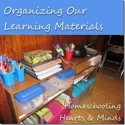 Organizing our homeschool materials and learning space at Homeschooling Hearts & Minds