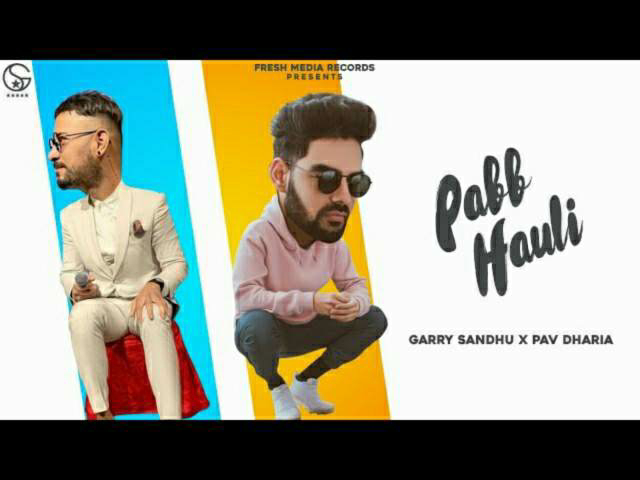 PABB HAULI LYRICS - garry sandhu