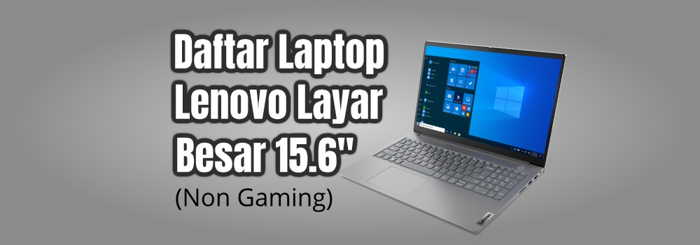 daftar laptop lenovo layar besar