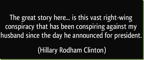 quote-the-great-story-here-is-this-vast-right-wing-conspiracy-that-has-been-conspiring-against-my-hillary-rodham-clinton-304567