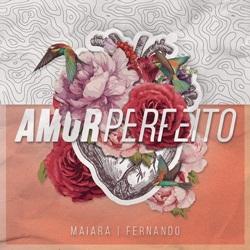 Capa Amor Perfeito – Maiara e Fernando