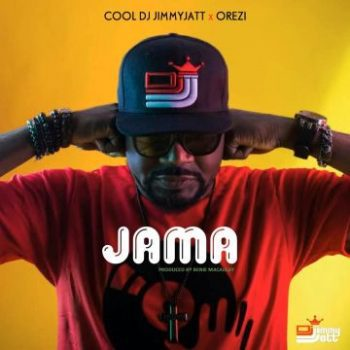[Music]  DJ Jimmy Jatt – Jama Ft. Orezi