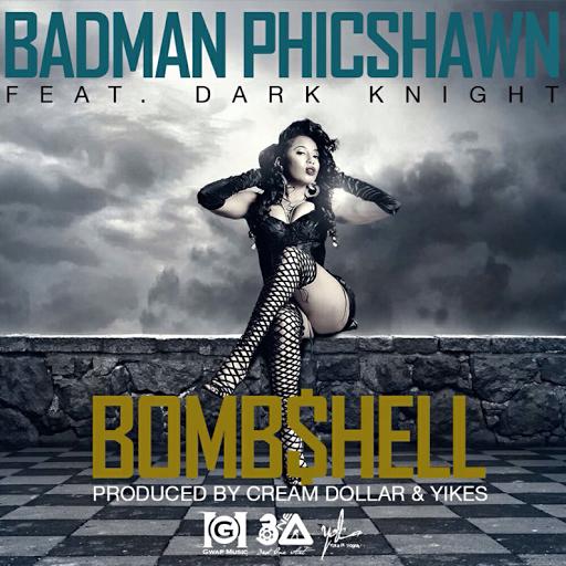 """[MUSIC]: BadMan Phicshawn - """"BOMBSHELL"""" (ft. Dark Knight)"""