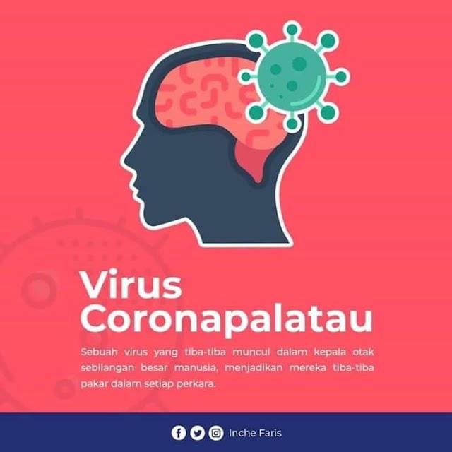 Virus coronapalatau makin menjadi-jadi dalam kalangan masyarakat Malaysia