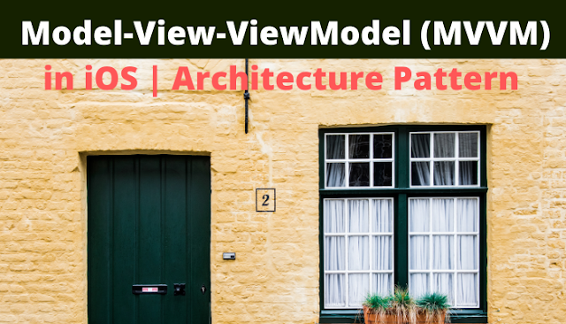 How to Use Model-View-ViewModel (MVVM) in iOS | Architecture pattern in iOS | iOS design patterns Coding with Swift.