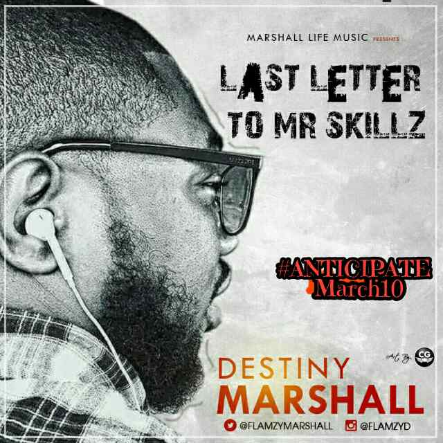 Destiny Marshall (@flamzyMarshall) - LAST LETTER TO MR SKILLZ (Mixed By  Push push Studio)