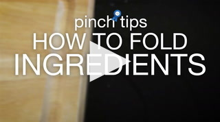 Pinch Tips: How To Fold Ingredients Recipe
