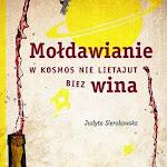 """Judyta Sierakowska """"Mołdawianie w kosmos nie lietajut biez wina"""", Bezdroża, Gliwice 2014.jpg"""