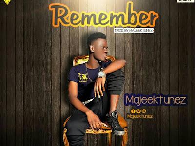 [MUSIC]: MajeekTunez – Remember