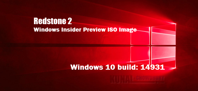 Windows 10 Insider Preview build 14931 ISO is now available (www.kunal-chowdhury.com)