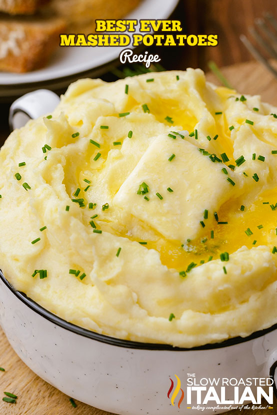 Best Ever Mashed Potatoes Recipe in a serving bowl