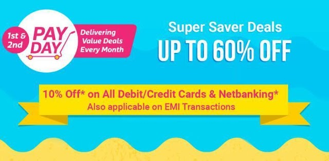 Flipkart PayDay Superb Deals – Get Extra 10% off on All Cards (1st & 2nd March)