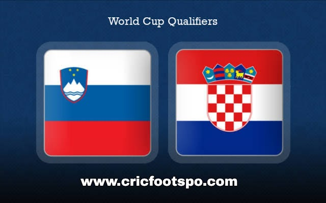 World Cup Qualifiers: slovenia vs croatia Live Stream Online  Free Match Preview and Lineup