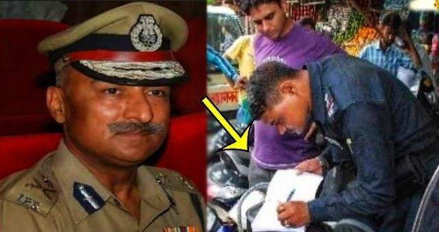 इस कारण से ट्रैफिक पुलिस ने काट दिया अपने डीजीपी का चालान, इसके बाद जो हुआ वो उसे..!