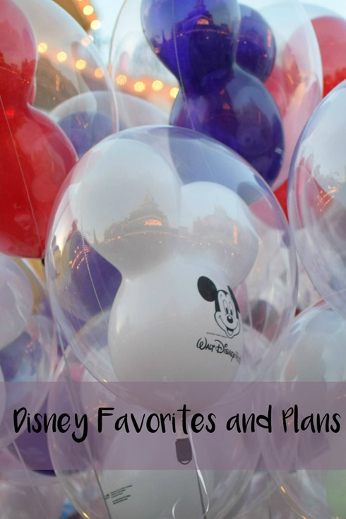 Disney Favorites and Plans