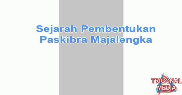 Sejarah Pembentukan Paskibra Kabupaten Majalengka
