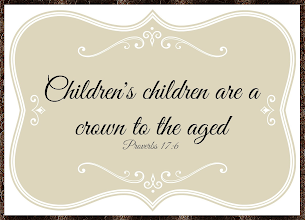 Photo: ''Children's children are a crown to the aged'' Proverbs 17.6a NIV