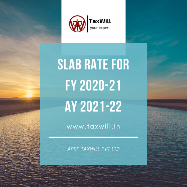 Income Tax Slab Rate Financial Year 2020-2021 and Assessment Year 2021-2022,