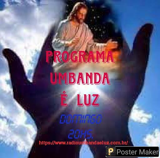 PROGRAMA UMBANDA É LUZ