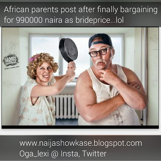 Lol African parents love for brideprice - Naija Show Kase