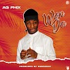MP3 : AG PHIX - WON DA >> AREWAPUBLISIZE