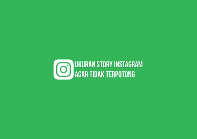 Ukuran Story Instagram Agar Tidak Terpotong