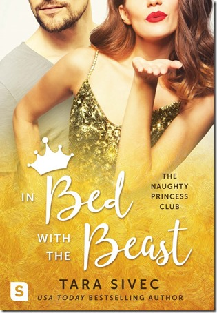 Review: In Bed with the Beast (Naughty Princess Club #2) by Tara Sivec | About That Story
