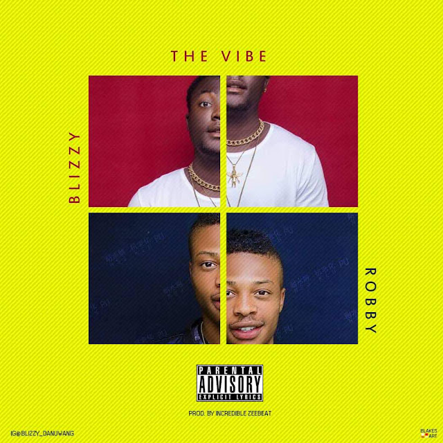 New Music: Blizzi X Robby - The Vibe (Mixed by OnlyoneZax)