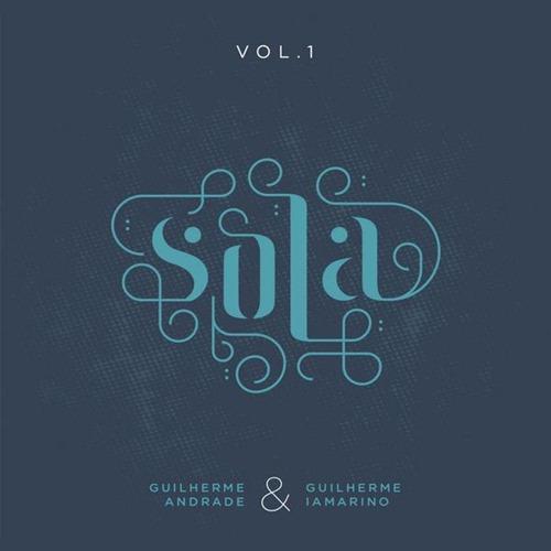 Guilherme Andrade & Guilherme Iamarino - Sola Vol. 1