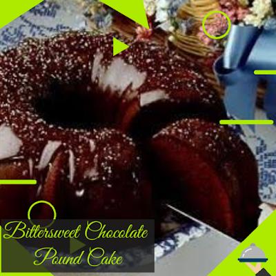 Bittersweet chocolate pound cake Recipe