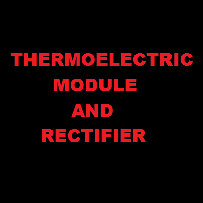THERMOELECTRIC MODULE AND RECTIFIER