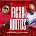 Eliseu Meneses - Ficar Juntos (Feat. Twenty Fingers) [2019 DOWNLOAD]
