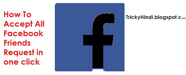 sabhi friends request accept kre facebook pr ek click me