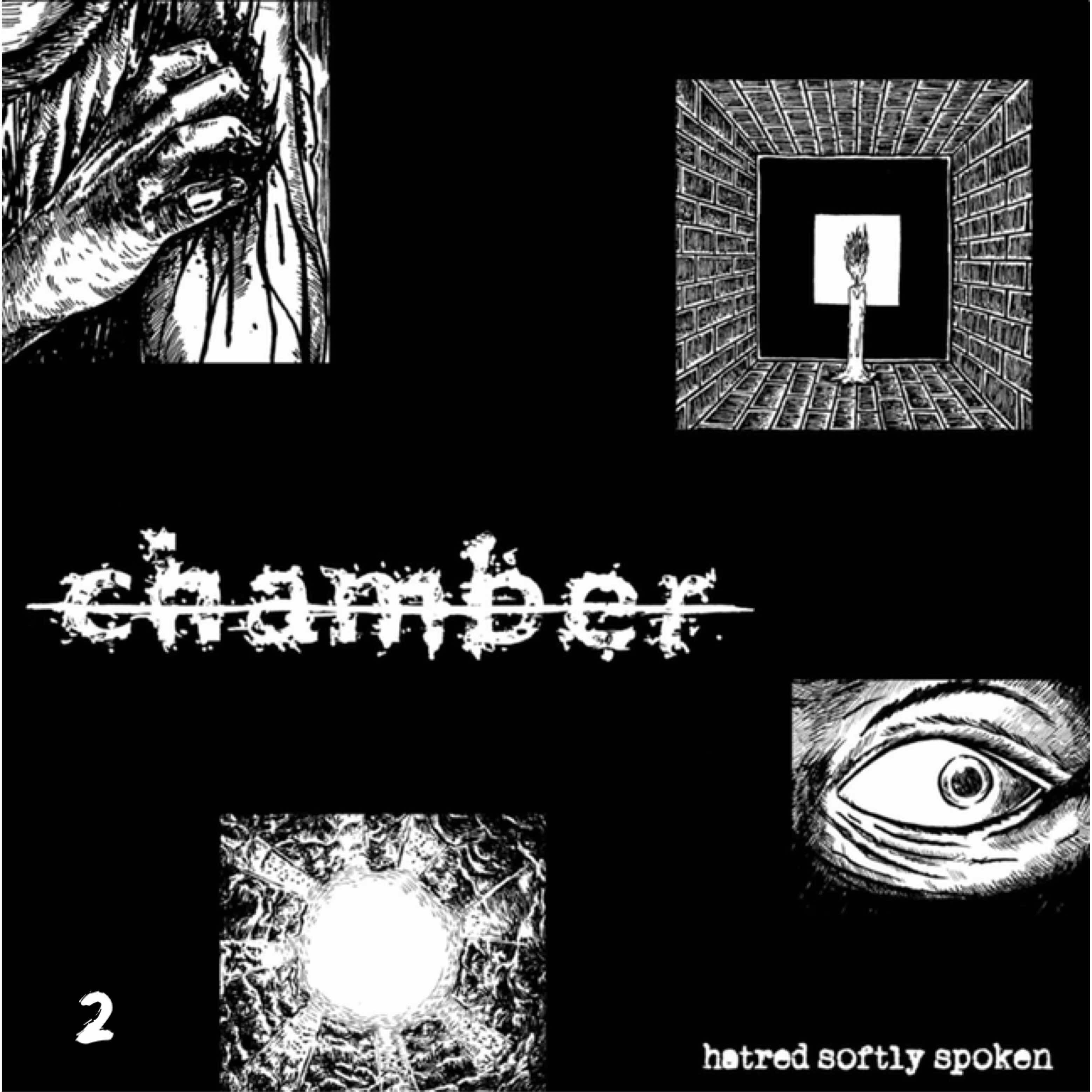 "Chamber ""Hatred Softly Spoken"""