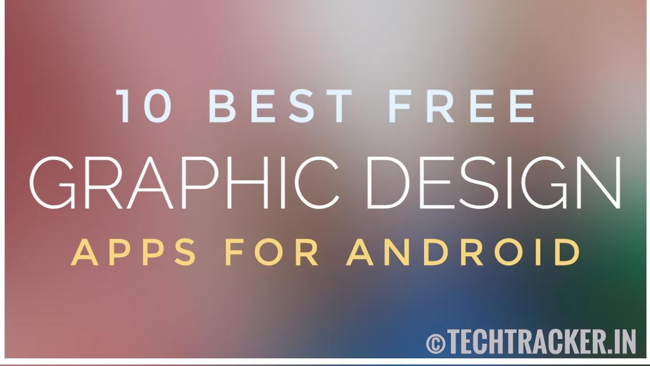 10 Best Graphic Design Apps For Android