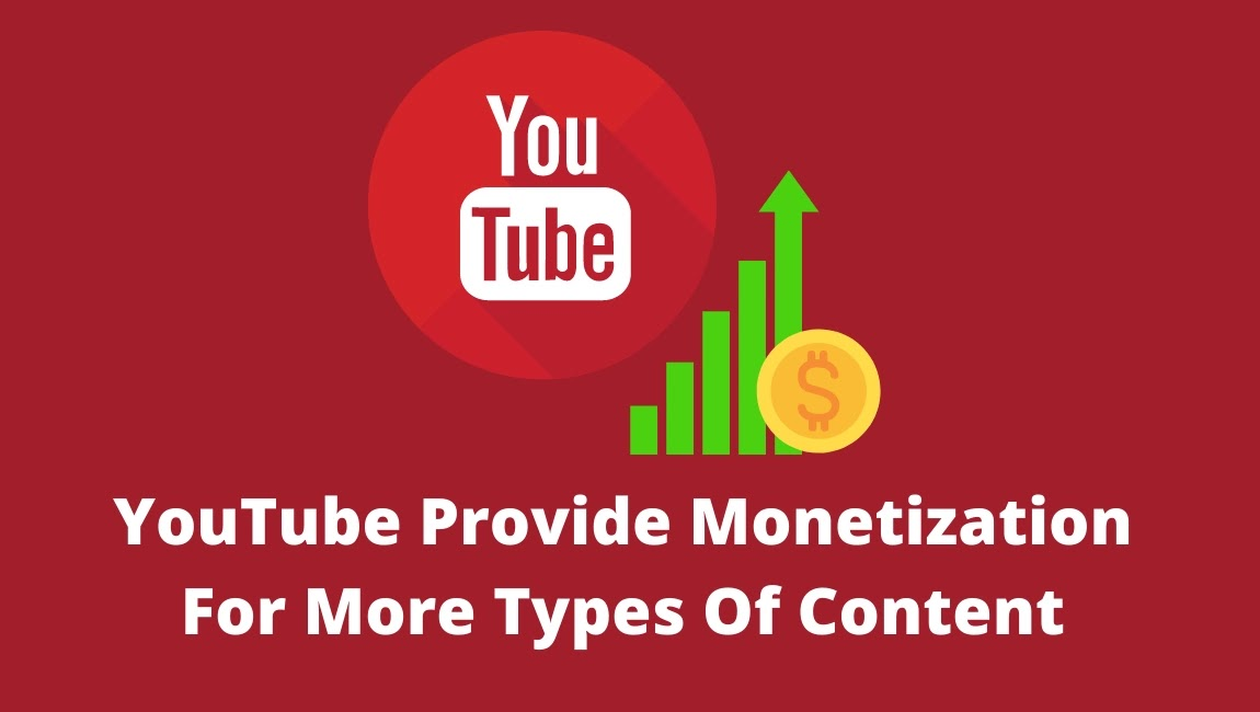 YouTube Provide Monetization For More Types Of ContentYouTube Provide Monetization For More Types Of Content