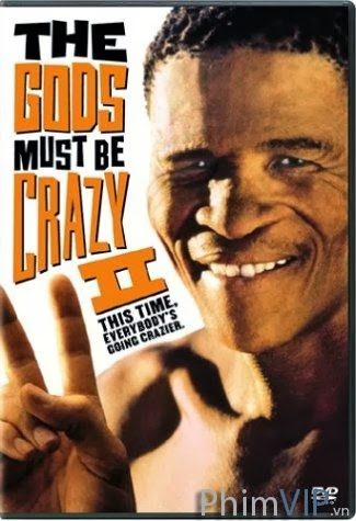 Đến Thượng Đế Cũng Phải Cười 2 - The Gods Must Be Crazy 2 poster