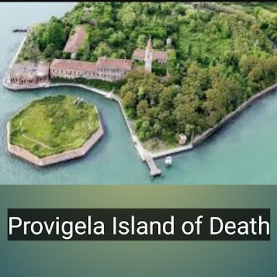 PROVIGELA ISLAND OF DEATH -  Restricted places of the