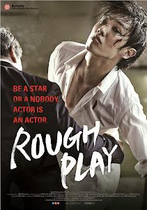 Nghiệp Diễn - Rough Play poster