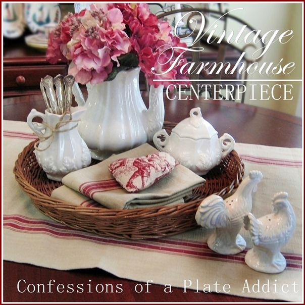 CONFESSIONS OF A PLATE ADDICT Vintage Farmhouse Centerpiece
