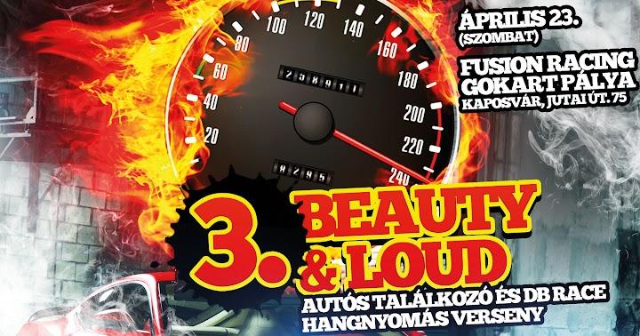 3. Beauty and Loud Autós Találkozó és dB Race Hangnyomás Verseny Kaposvár