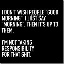 dont wish good morning