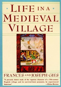 Life in a Medieval Village By Joseph Gies