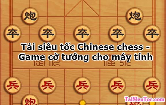 Tải siêu tốc Chinese chess – Game cờ tướng cho máy tính