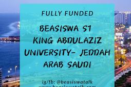 Fully Funded Beasiswa S1 King Abdulaziz University Jeddah Arab Saudi 2020