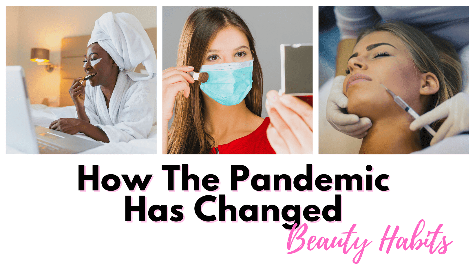 How The Pandemic Has Changed Beauty Habits By Barbies Beauty Bits