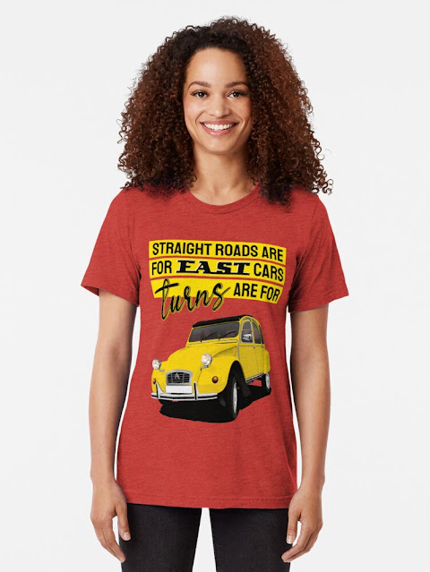 Straight roads are for fast cars, turns are for Citroën 2CV shirt and gifts