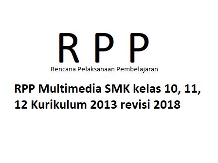 RPP Multimedia SMK kelas 10, 11, 12 Kurikulum 2013 revisi 2018