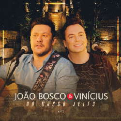 CD EP João Bosco e Vinícius - Do Nosso Jeito - EP.1 (Torrent) download